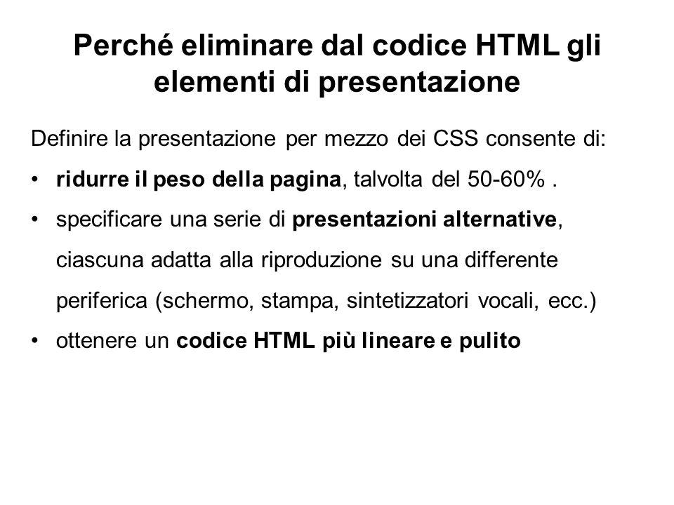 Perché eliminare dal codice HTML gli elementi di presentazione