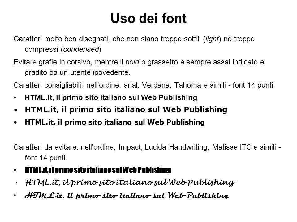 Uso dei font Caratteri molto ben disegnati, che non siano troppo sottili (light) né troppo compressi (condensed)