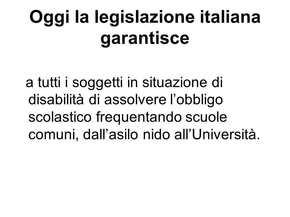 Oggi la legislazione italiana garantisce