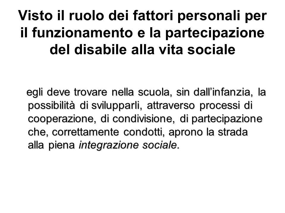 Visto il ruolo dei fattori personali per il funzionamento e la partecipazione del disabile alla vita sociale