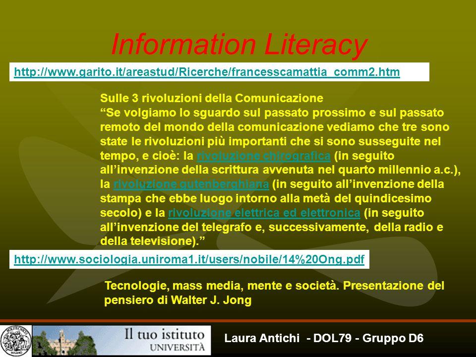 Information Literacyhttp://www.garito.it/areastud/Ricerche/francesscamattia_comm2.htm. Sulle 3 rivoluzioni della Comunicazione.