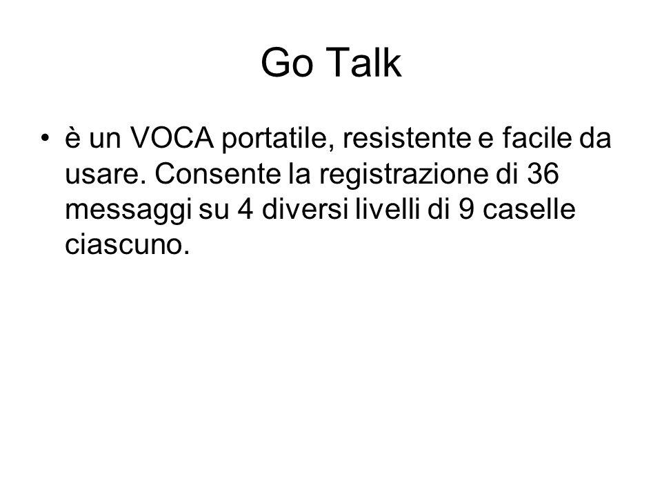 Go Talkè un VOCA portatile, resistente e facile da usare.