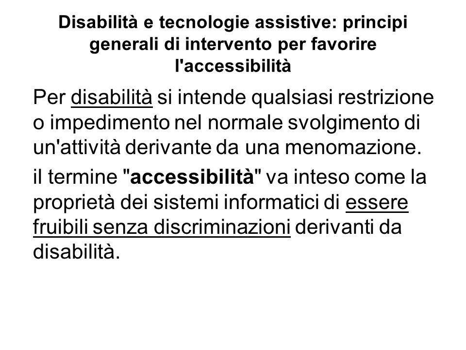 Disabilità e tecnologie assistive: principi generali di intervento per favorire l accessibilità