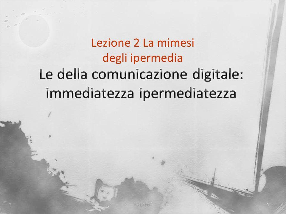 Le della comunicazione digitale: immediatezza ipermediatezza