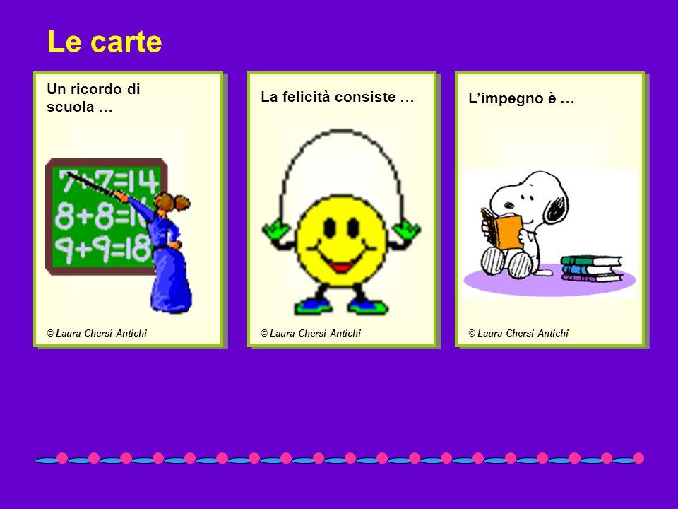 Le carte Un ricordo di scuola … La felicità consiste … L'impegno è …