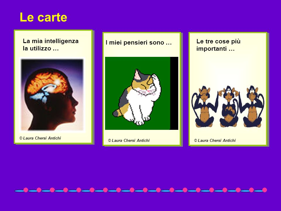 Le carte La mia intelligenza la utilizzo … I miei pensieri sono …