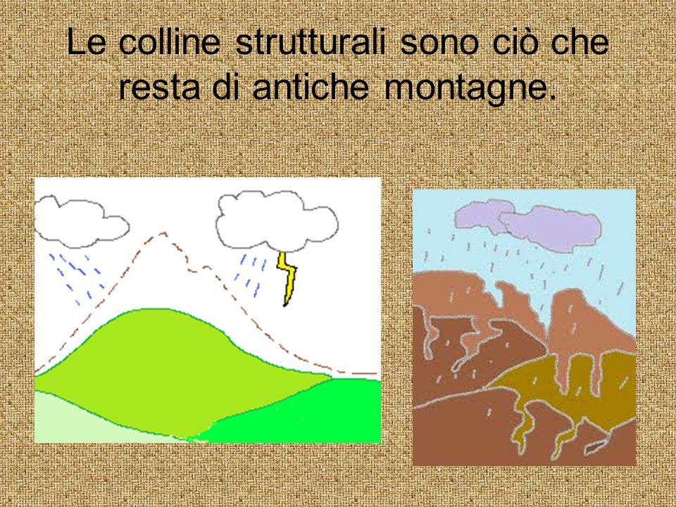 Le colline strutturali sono ciò che resta di antiche montagne.