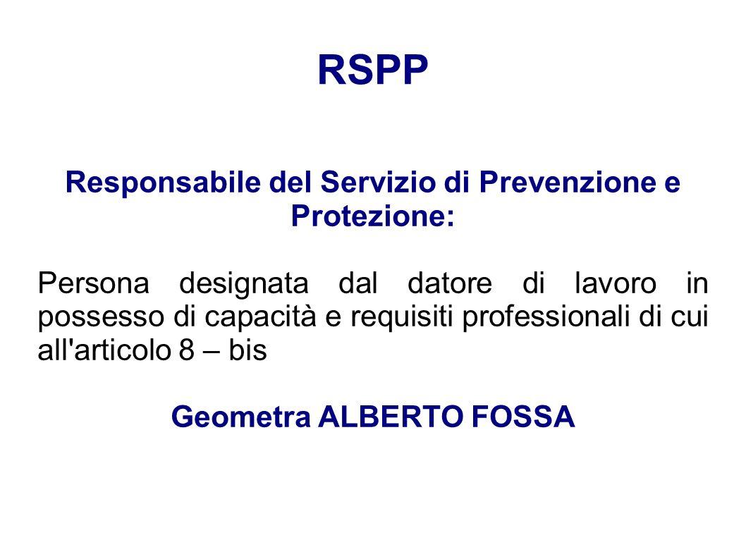 RSPP Responsabile del Servizio di Prevenzione e Protezione: