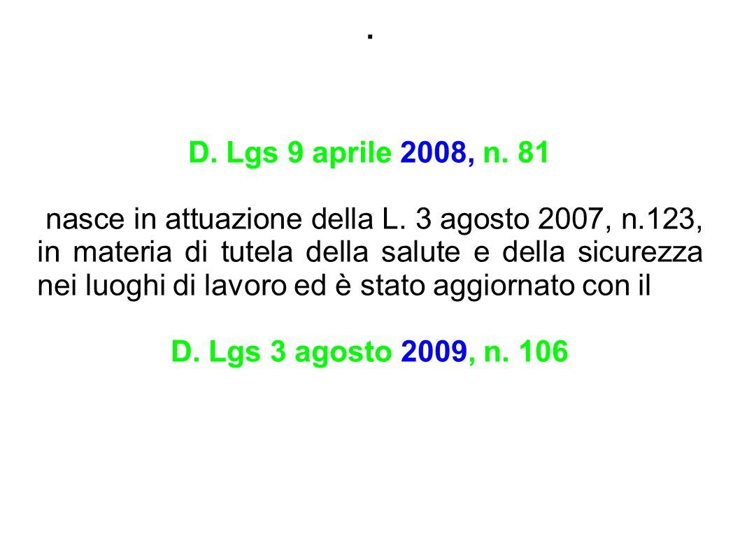 . D. Lgs 9 aprile 2008, n. 81.