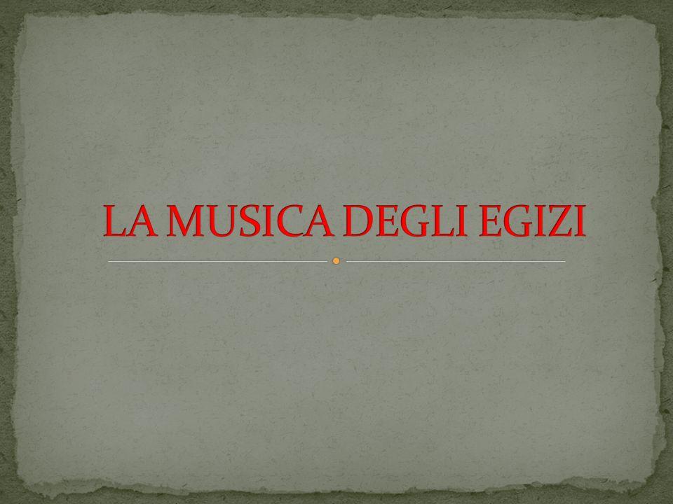 LA MUSICA DEGLI EGIZI