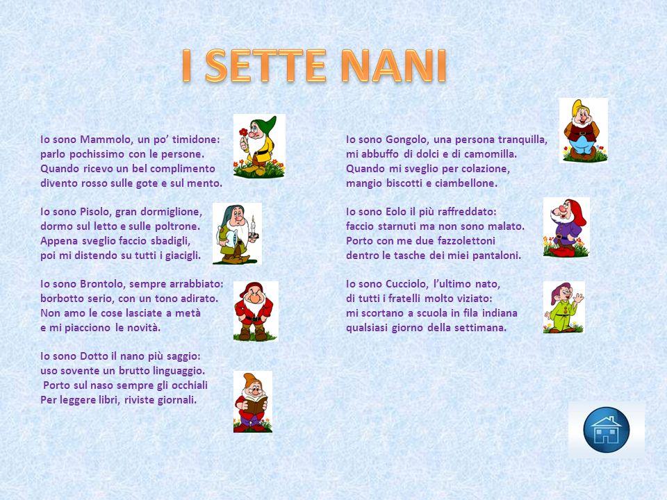 I SETTE NANI Io sono Mammolo, un po' timidone: