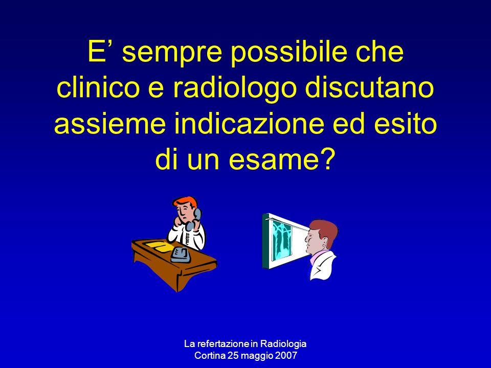 La refertazione in Radiologia Cortina 25 maggio 2007
