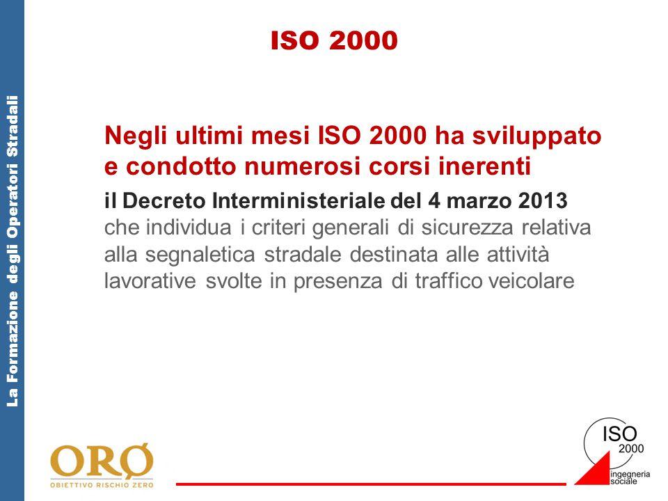 ISO 2000 Negli ultimi mesi ISO 2000 ha sviluppato e condotto numerosi corsi inerenti.