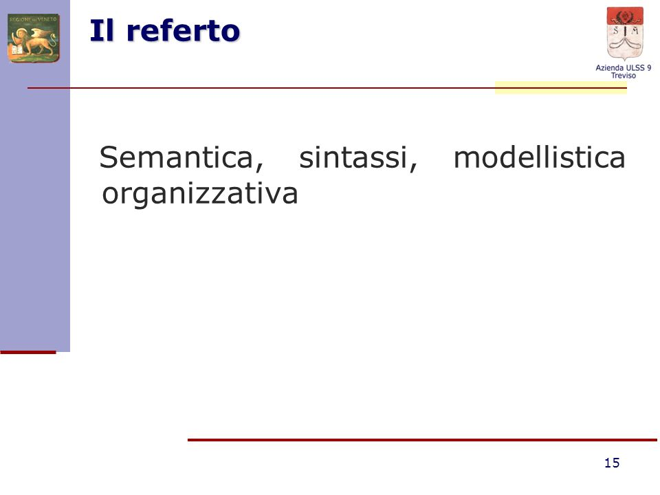 Il referto Semantica, sintassi, modellistica organizzativa