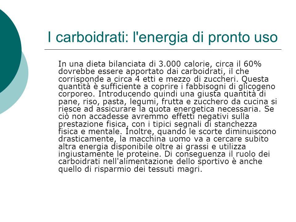 I carboidrati: l energia di pronto uso