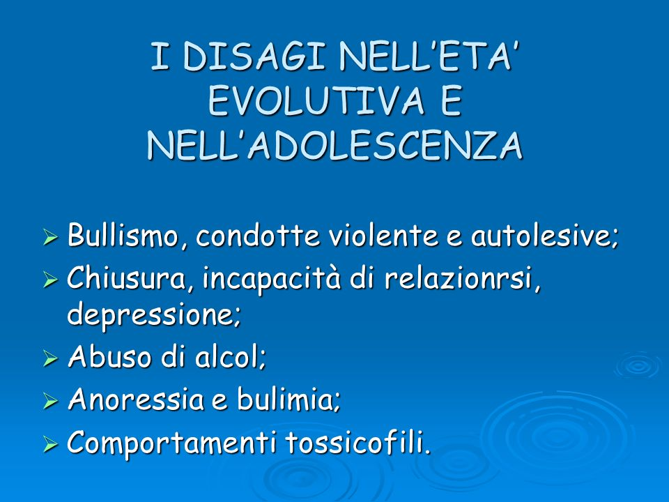 I DISAGI NELL'ETA' EVOLUTIVA E NELL'ADOLESCENZA