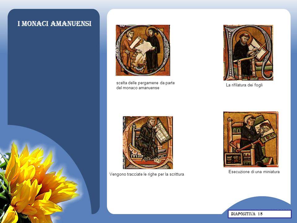 I monaci amanuensi scelta delle pergamene da parte del monaco amanuense. La rifilatura dei fogli. Esecuzione di una miniatura.