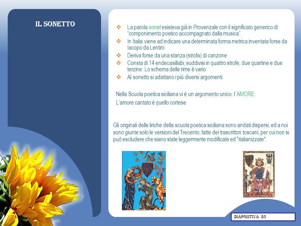 Il sonetto La parola sonet esisteva già in Provenzale con il significato generico di componimento poetico accompagnato dalla musica .