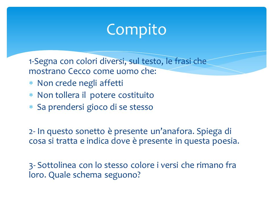 Compito1-Segna con colori diversi, sul testo, le frasi che mostrano Cecco come uomo che: Non crede negli affetti.