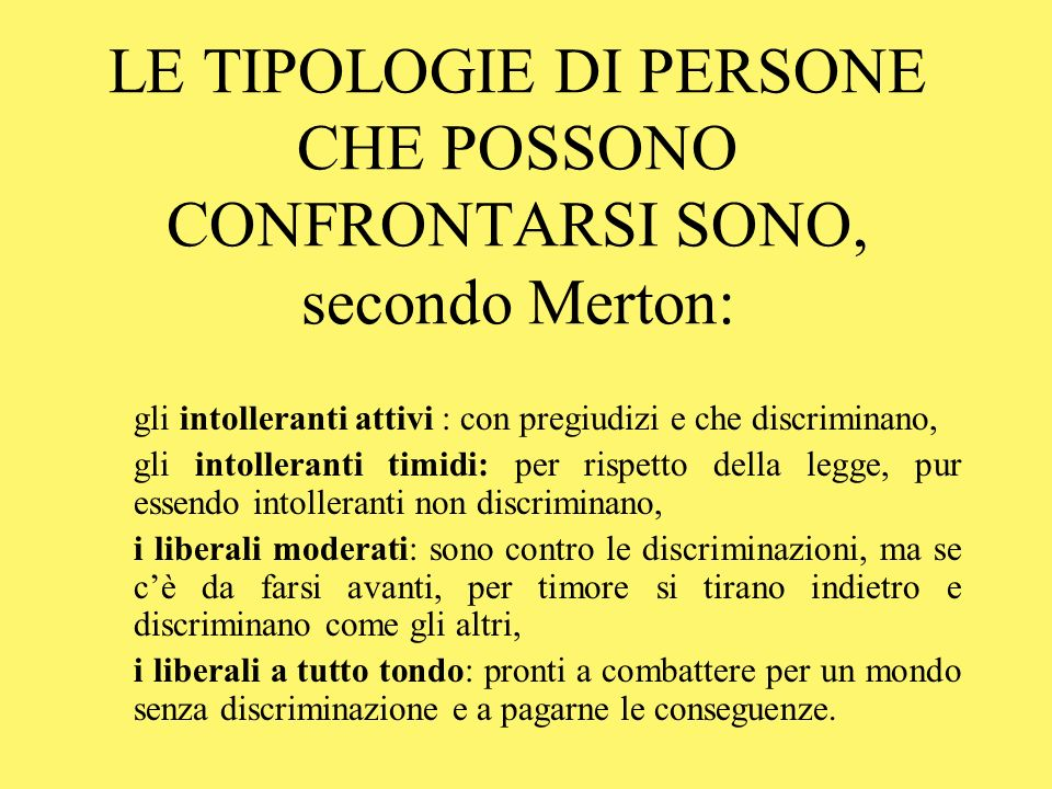 LE TIPOLOGIE DI PERSONE CHE POSSONO CONFRONTARSI SONO, secondo Merton: