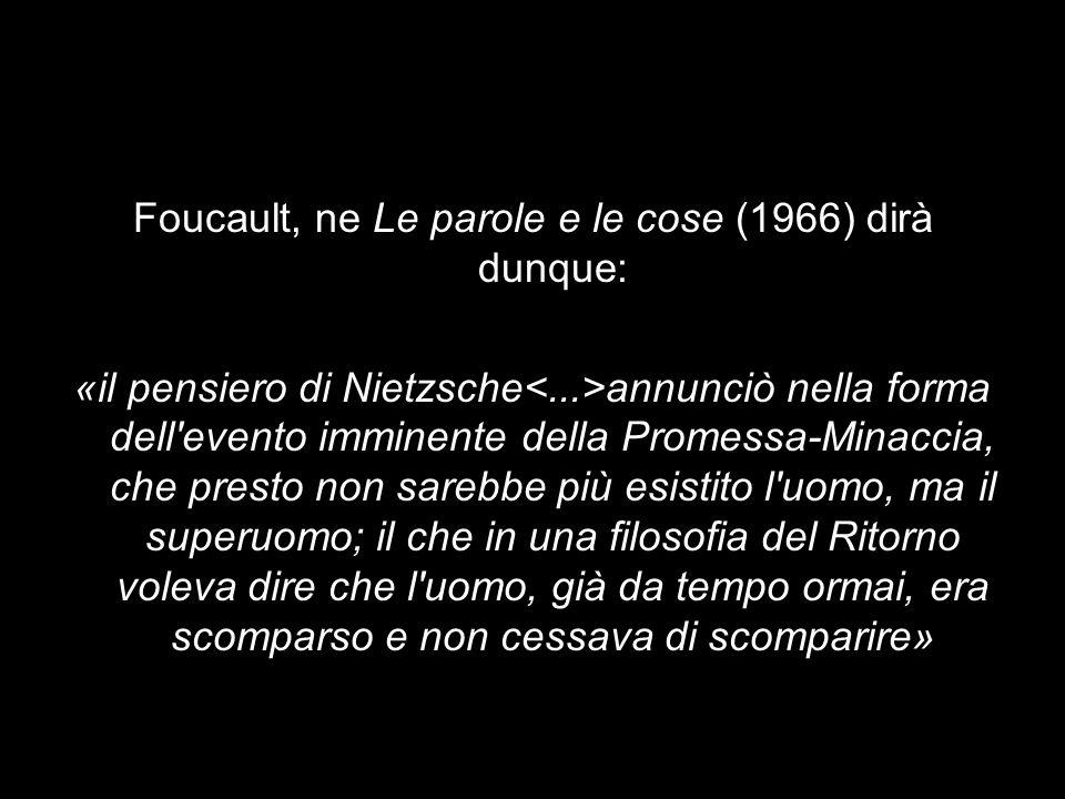 Foucault, ne Le parole e le cose (1966) dirà dunque: