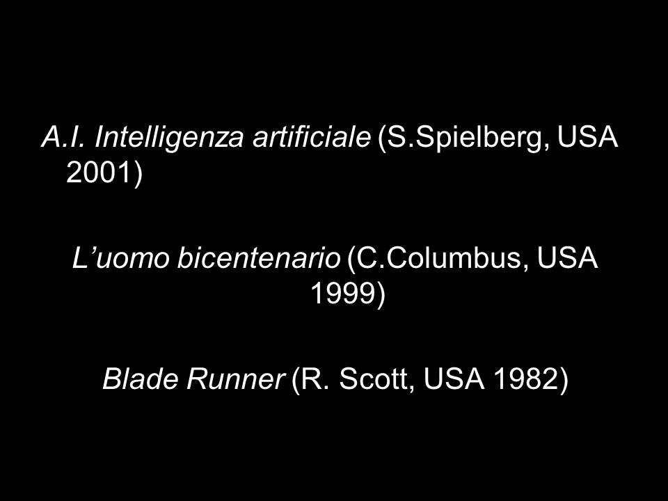 A.I. Intelligenza artificiale (S.Spielberg, USA 2001)
