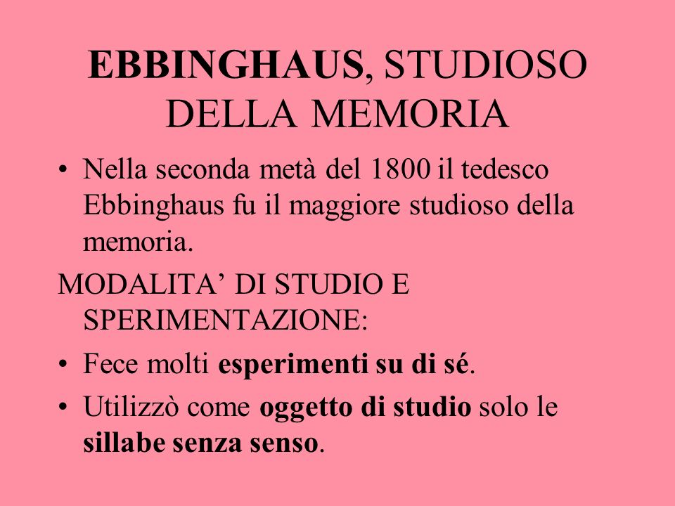 EBBINGHAUS, STUDIOSO DELLA MEMORIA