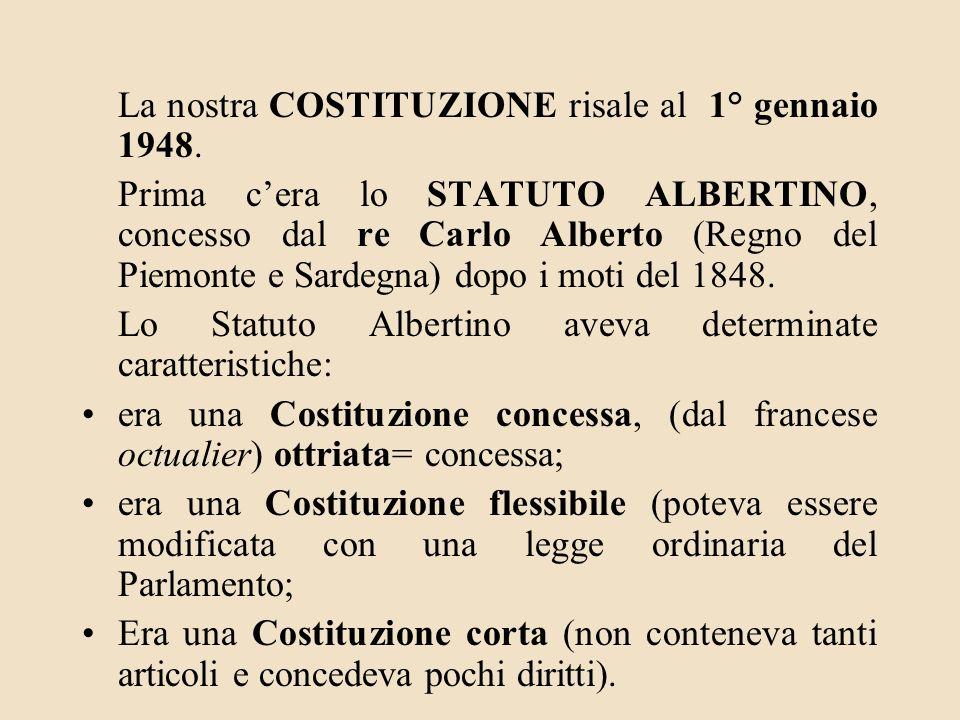 La nostra COSTITUZIONE risale al 1° gennaio 1948.