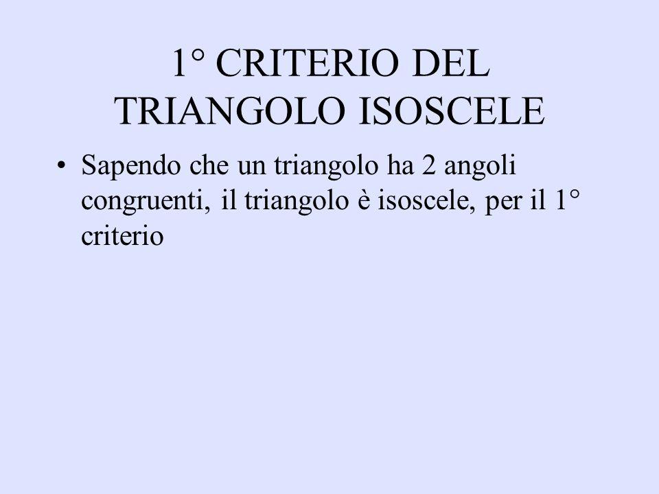 1° CRITERIO DEL TRIANGOLO ISOSCELE