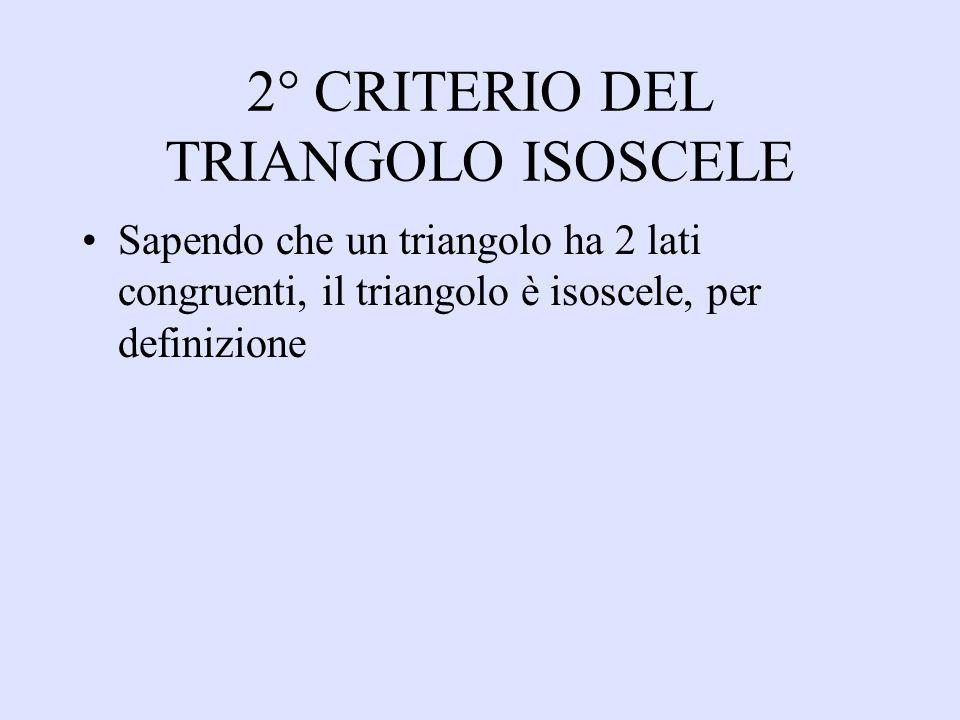 2° CRITERIO DEL TRIANGOLO ISOSCELE
