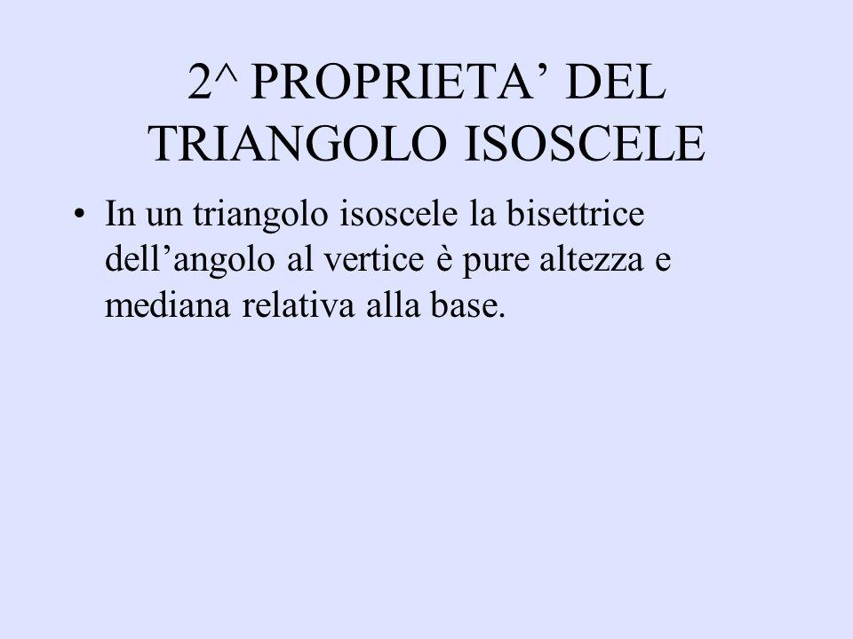 2^ PROPRIETA' DEL TRIANGOLO ISOSCELE