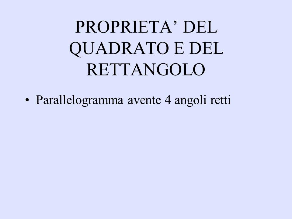 PROPRIETA' DEL QUADRATO E DEL RETTANGOLO