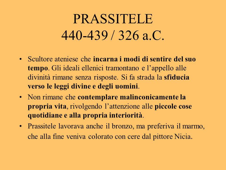 PRASSITELE 440-439 / 326 a.C.