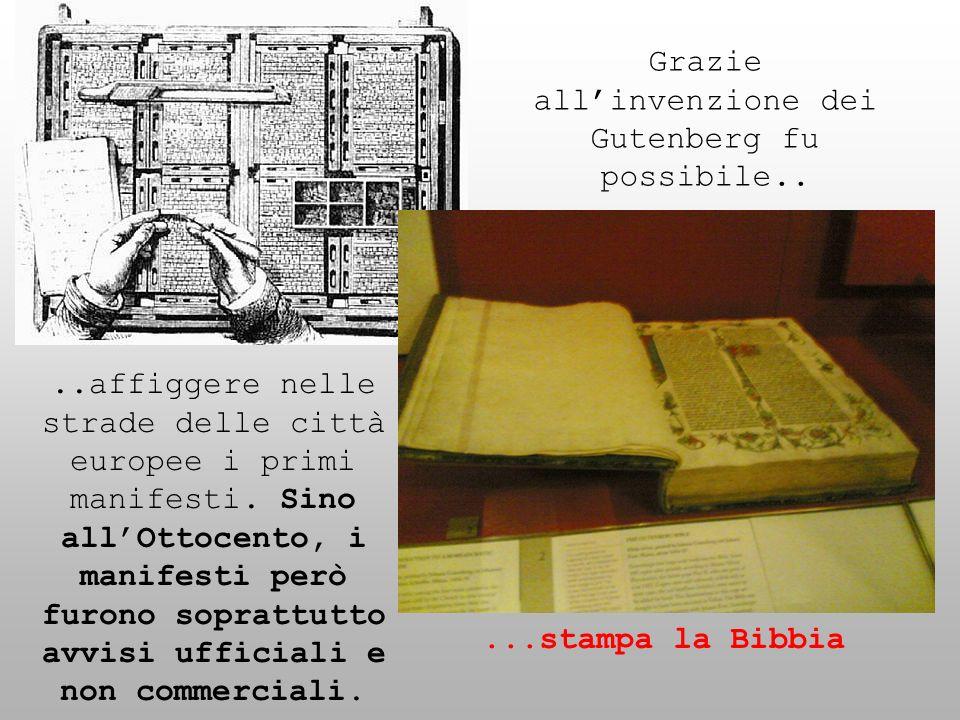 Grazie all'invenzione dei Gutenberg fu possibile..
