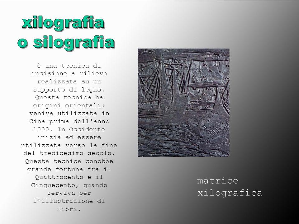 xilografia o silografia matrice xilografica