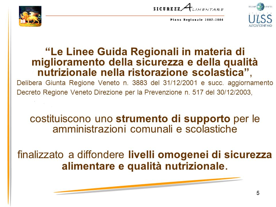 Le Linee Guida Regionali in materia di miglioramento della sicurezza e della qualità nutrizionale nella ristorazione scolastica ,