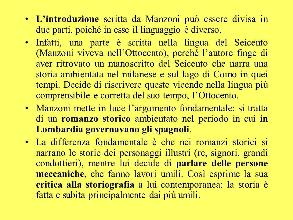 L'introduzione scritta da Manzoni può essere divisa in due parti, poiché in esse il linguaggio è diverso.