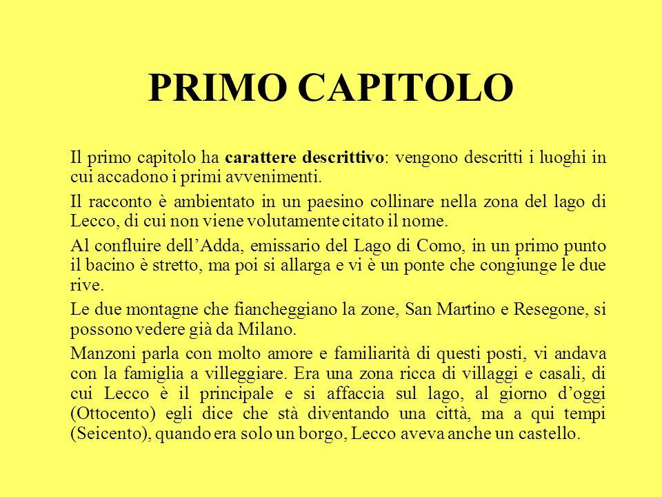 PRIMO CAPITOLO Il primo capitolo ha carattere descrittivo: vengono descritti i luoghi in cui accadono i primi avvenimenti.