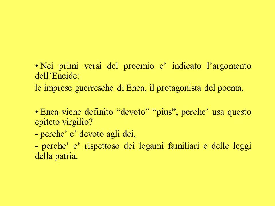 Nei primi versi del proemio e' indicato l'argomento dell'Eneide: