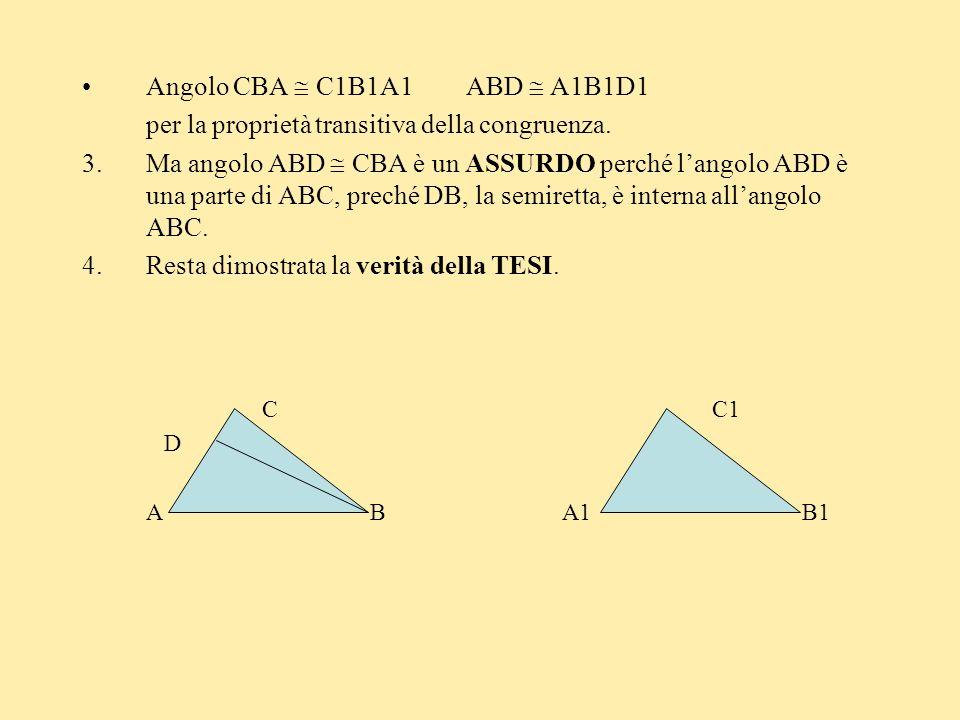 Angolo CBA  C1B1A1 ABD  A1B1D1