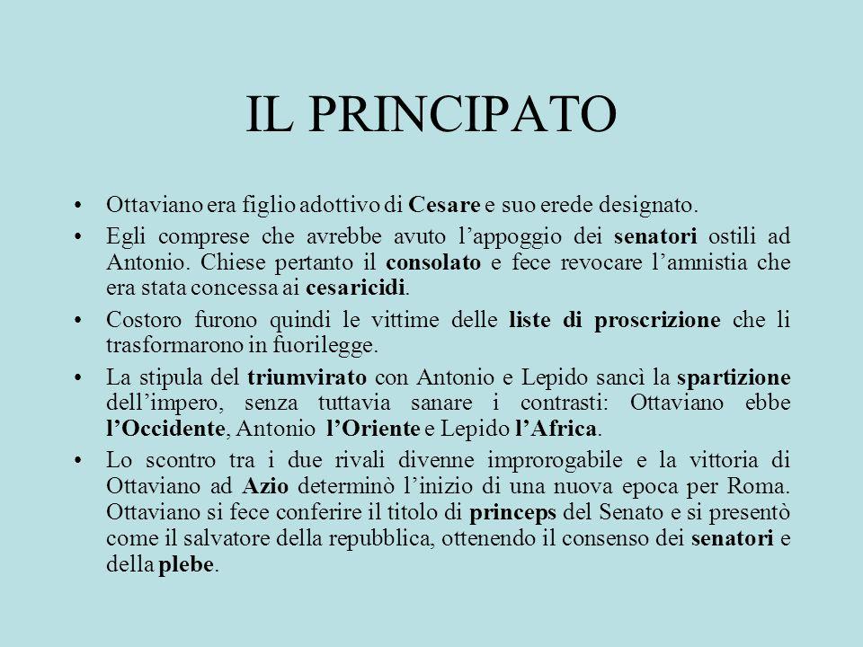IL PRINCIPATO Ottaviano era figlio adottivo di Cesare e suo erede designato.
