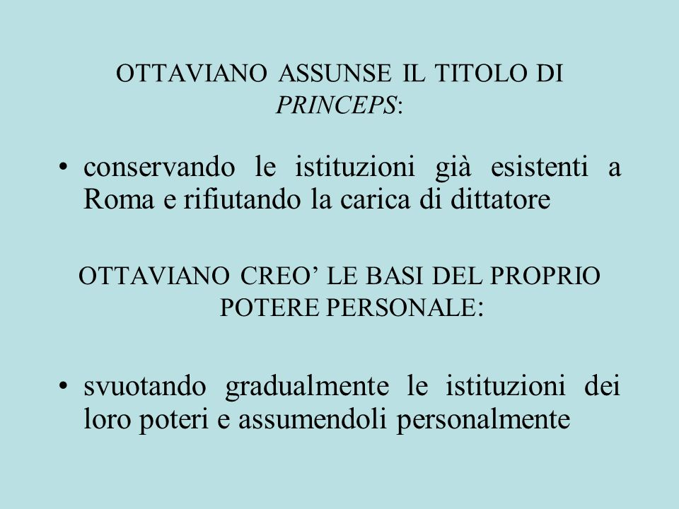 OTTAVIANO ASSUNSE IL TITOLO DI PRINCEPS: