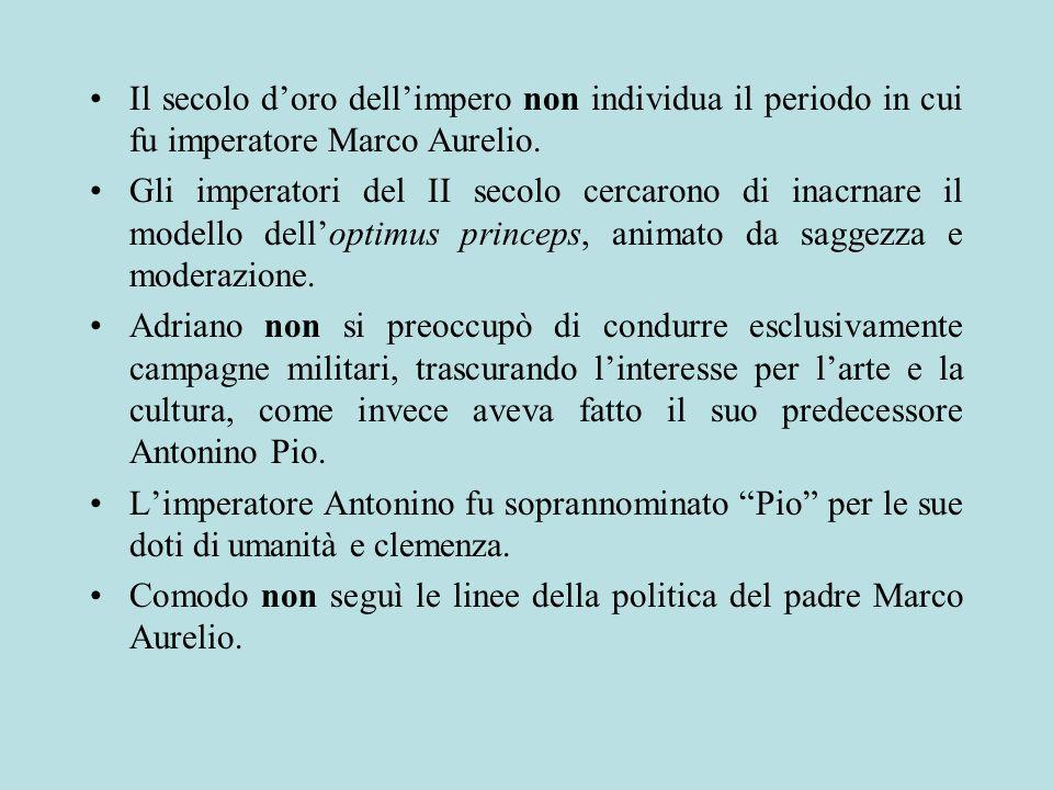 Il secolo d'oro dell'impero non individua il periodo in cui fu imperatore Marco Aurelio.