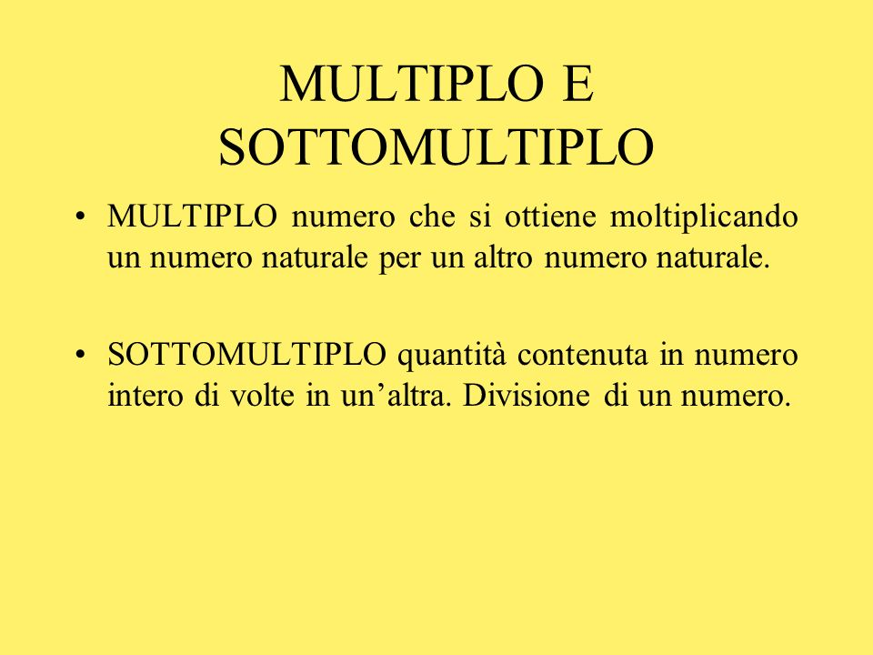 MULTIPLO E SOTTOMULTIPLO