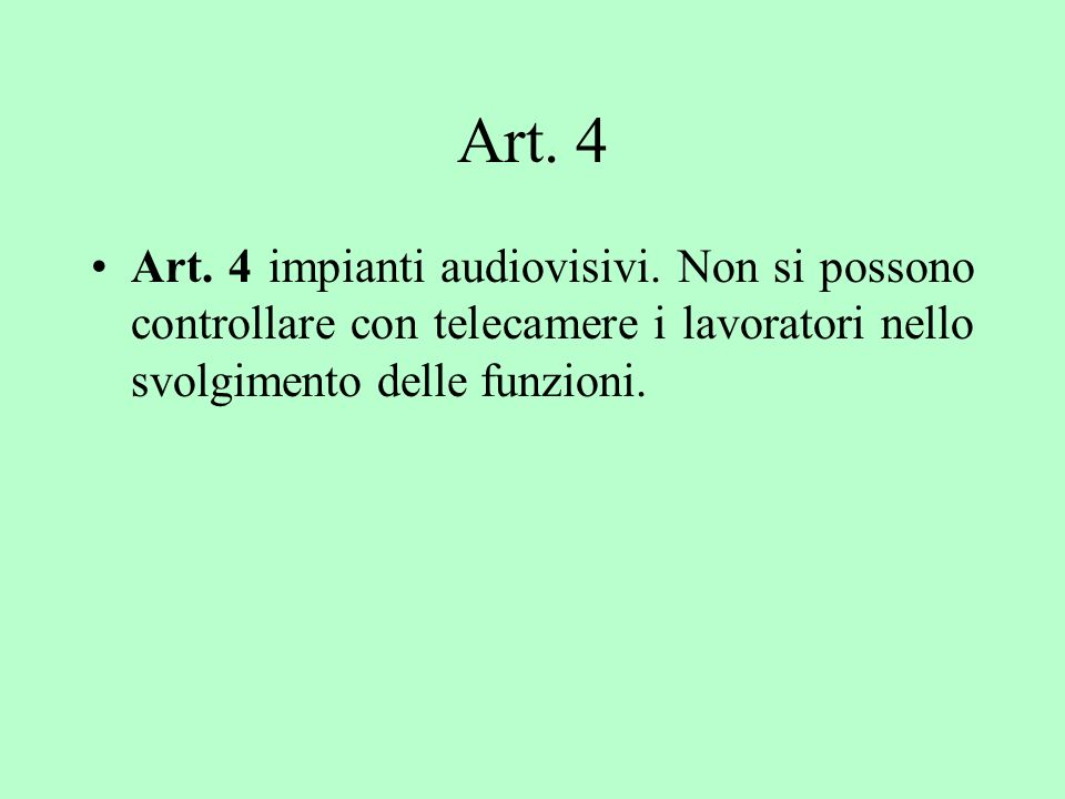 Art. 4 Art. 4 impianti audiovisivi.