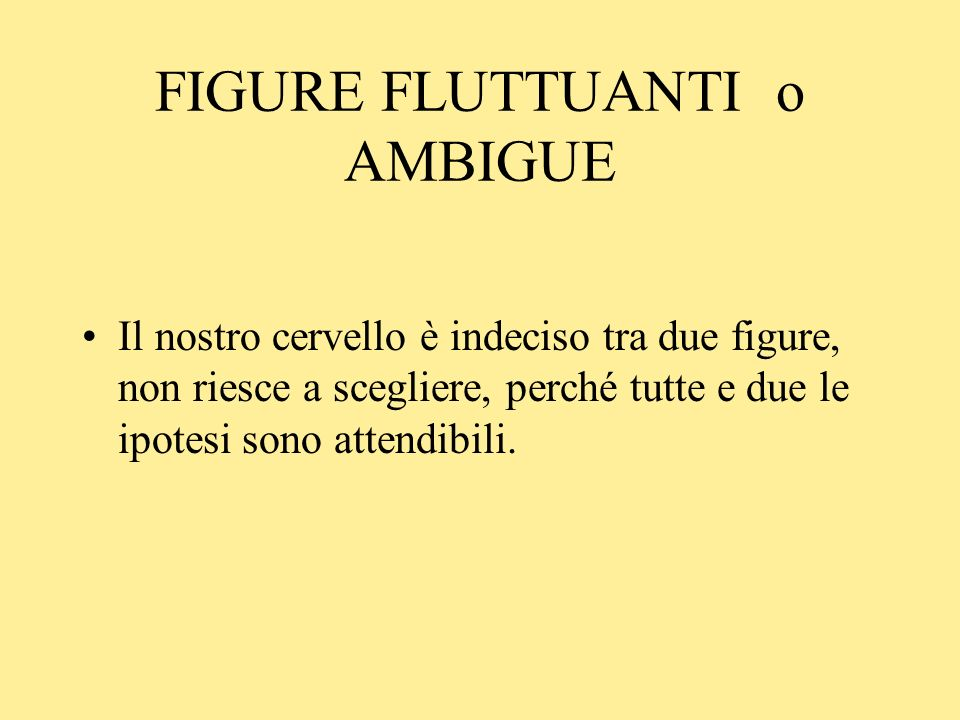FIGURE FLUTTUANTI o AMBIGUE