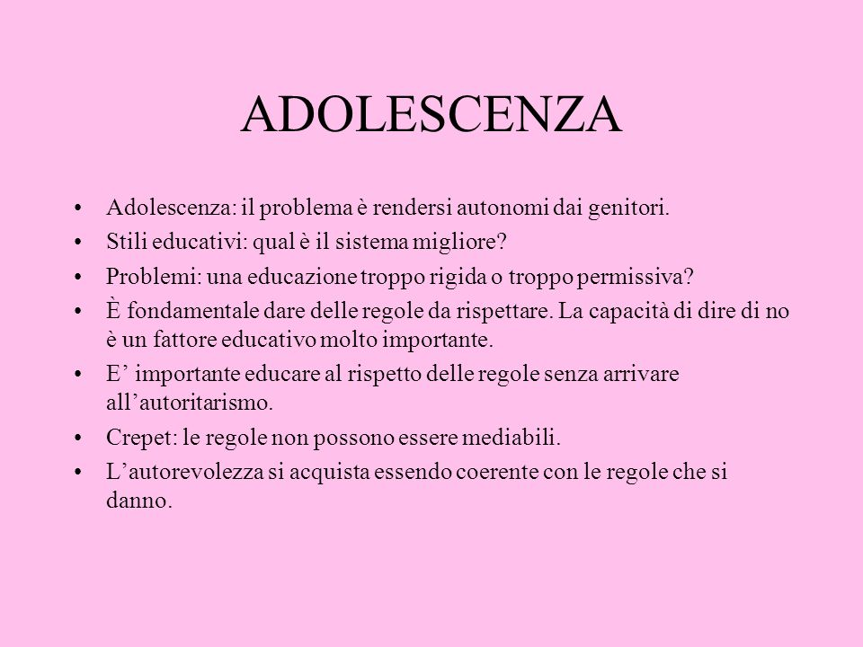 ADOLESCENZA Adolescenza: il problema è rendersi autonomi dai genitori.