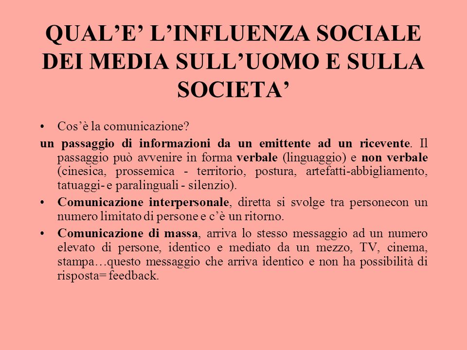 QUAL'E' L'INFLUENZA SOCIALE DEI MEDIA SULL'UOMO E SULLA SOCIETA'