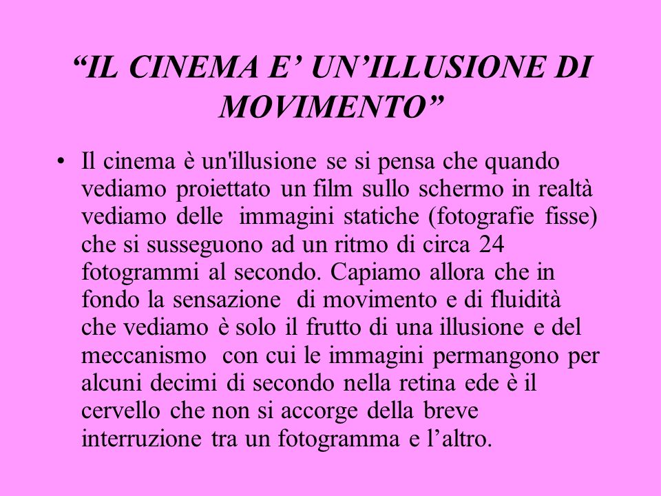 IL CINEMA E' UN'ILLUSIONE DI MOVIMENTO