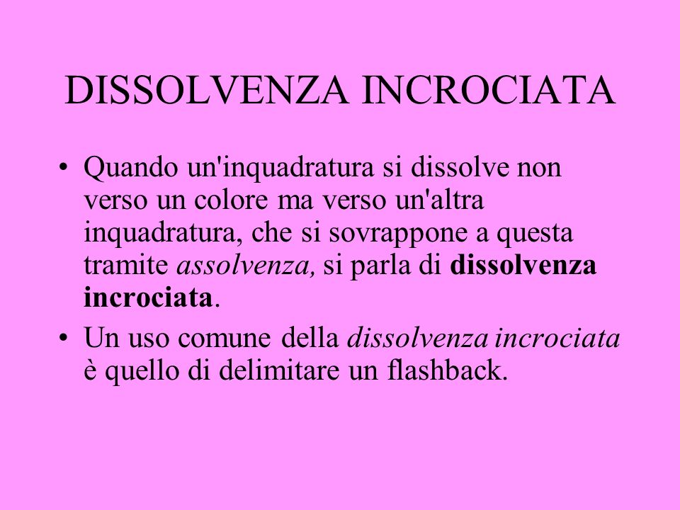DISSOLVENZA INCROCIATA